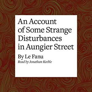An Account of Some Strange Disturbances in Aungier Street Audiobook