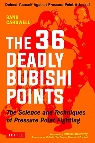 36 Stack - The 36 Deadly Bubishi Points: The Science and Technique of Pressure Point Fighting - Defend Yourself Against Pressure Point Attacks!