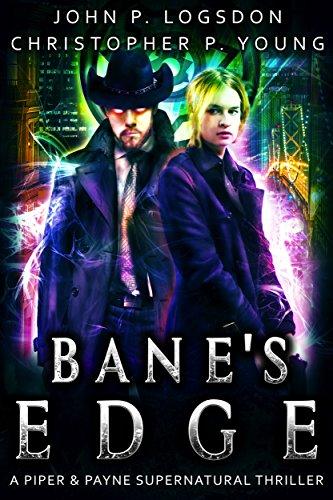 Bane's Edge: A Piper & Payne Supernatural Thriller (Netherworld Paranormal Police Department Book 2)