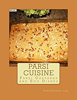 Parsi Custards and Egg Dishes (Parsi Cuisine Book 8) by [Kapadia, Rita]