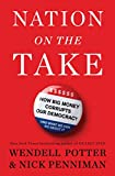 Image of Nation on the Take: How Big Money Corrupts Our Democracy and What We Can Do About It