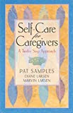 Self-Care for Caregivers: A Twelve Step Approach