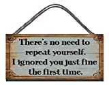 Gigglewick-Gifts-Shabby-Chic-Wooden-Funny-Sign-Wall-Plaque-Theres-No-Need-To-Repeat-Yourself-I-Ignored-You-Jus