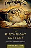 The Birthright Lottery, Ayelet Shachar, 0674032713