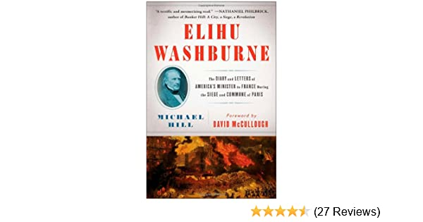 Amazon.com: Elihu Washburne: The Diary and Letters of ...