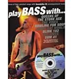 img - for Play Bass with... Queens of the Stone Age, the Vines, Bowling for Soup, Jimmy Eat World, Blink 182, the Hives and Sum 41 (Mixed media product) - Common book / textbook / text book