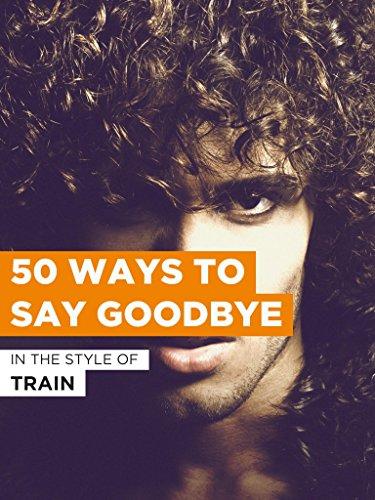 50 Ways To Say Goodbye ()