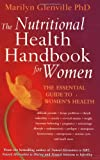 The Nutritional Health Handbook for Women: The Essential Guide to Women's Health