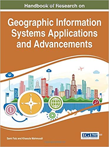 Book Handbook of Research on Geographic Information Systems Applications and Advancements (Advances in Geospatial Technologies)
