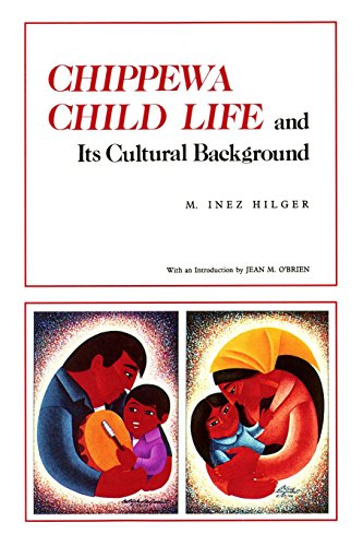 Chippewa Child Life: and Its Cultural Background (Borealis Books)