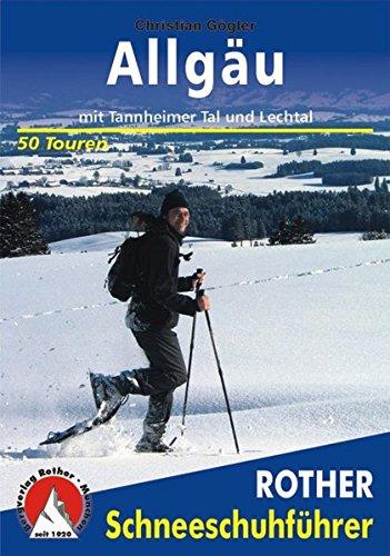 allgu-mit-tannheimer-tal-und-lechtal-50-touren-rother-schneeschuhfhrer