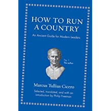How to Run a Country: An Ancient Guide for Modern Leaders (Ancient Wisdom for Modern Readers)
