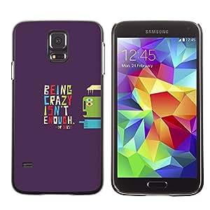 ROKK CASES / Samsung Galaxy S5 SM-G900 / BEING CRAZY - TYPOGRAPHY / Delgado Negro Plástico caso cubierta Shell Armor Funda Case Cover