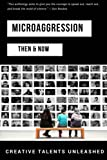 img - for Microaggression: Then & Now book / textbook / text book