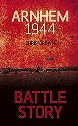 Battle Story: Arnhem 1944-45