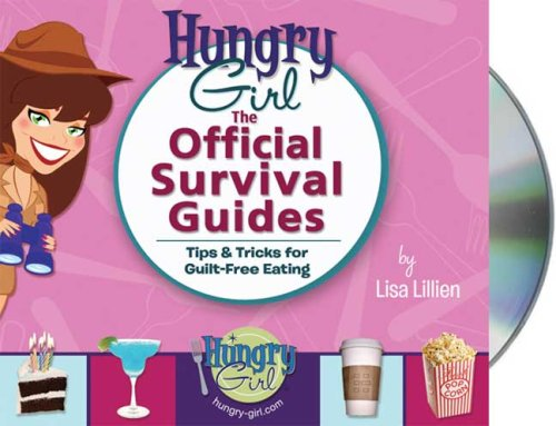 Hungry Girl  The Official Survival Guides  Tips   Treats For Guilt Free Eating