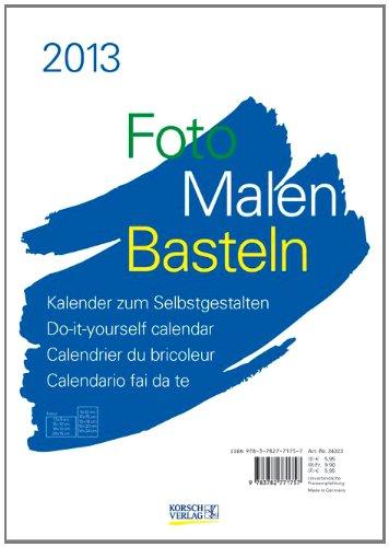 Foto, Malen, Basteln weiß 2013 Format A4: Kalender zum Selbstgestalten