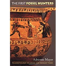 The First Fossil Hunters: Paleontology in Greek and Roman Times