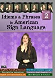 Idioms & Phrases in American Sign Language, Volume 2