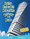 Earth-Friendly Buildings, Bridges and More, Etta Kaner, 1554535700