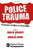 img - for Police Trauma: Psychological Aftermath of Civilian Combat book / textbook / text book