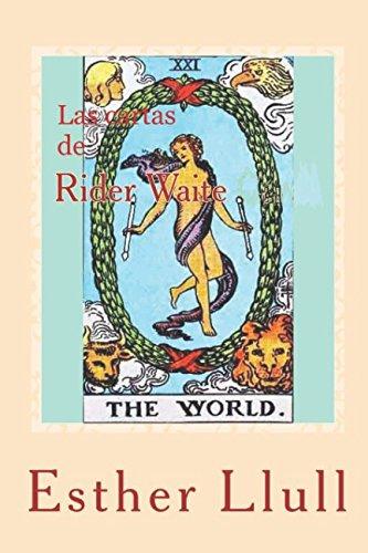 Las cartas de Rider Waite: El oraculo sagrado de la vida (Spanish Edition) [Esther Llull] (Tapa Blanda)