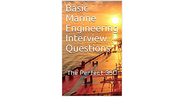 Amazon com: Basic Marine Engineering Interview Questions: The