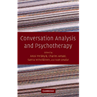 Conversation Analysis and Psychotherapy: Psychotherapy in Practice