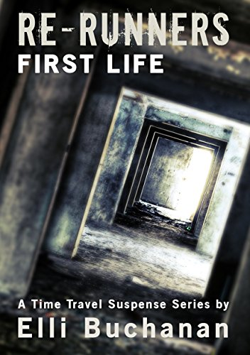 Re-Runners First Life: A Time Travel Suspense Series