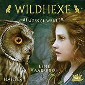 Blutsschwester (Wildhexe 4) | Lene Kaaberbøl