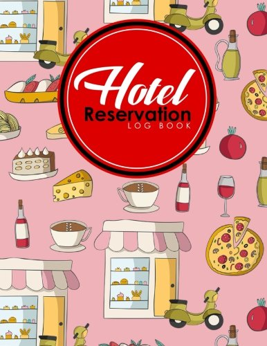 Price comparison product image Hotel Reservation Log Book: Booking Calendar Book,  Hotel Reservations Book,  Hotel Guest Book,  Reservation Notebook,  Cute Rome Cover (Hotel Reservation Log Books) (Volume 100)