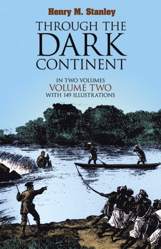 Through the Dark Continent: v. 2 by Henry Morton Stanley (1994-06-01)