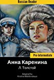 Russian Reader: Pre-intermediate. Anna Karenina by L. Tolstoy (Adapted graded Russian reader, annotated)