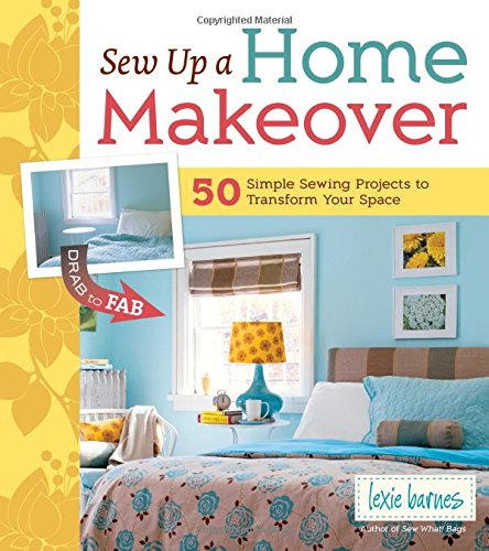 Sew Up a Home Makeover: 50 Simple Sewing Projects to Transform Your Space by Brand: Storey Publishing, LLC