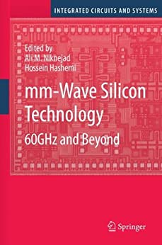 mm-Wave Silicon Technology: 60ghz and Beyond (Integrated Circuits and Systems) by [Niknejad, Ali M., Hashemi, Hossein]