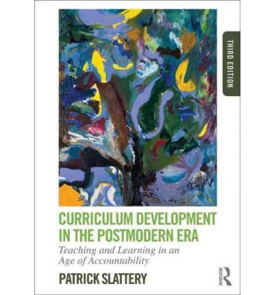 Read Online Curriculum Development in the Postmodern Era: Teaching and Learning in an Age of Accountability (Paperback) - Common PDF