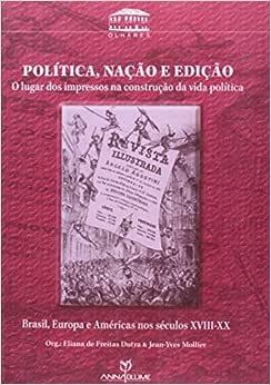 Política, Nação e Edição. O Lugar dos Impressos na