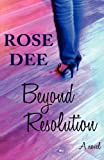 Beyond Resolution, Rose Dee, 1921633743