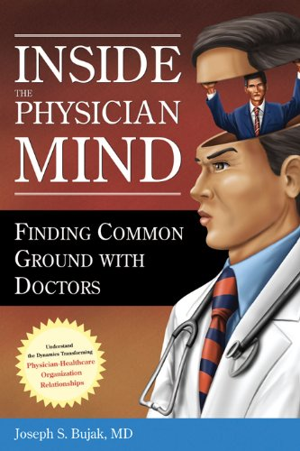 Download Inside the Physician Mind: Finding Common Ground with Doctors Pdf