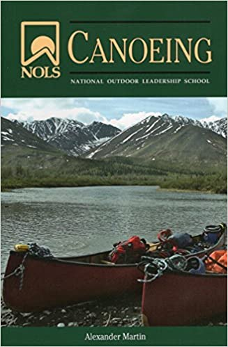 NOLS Canoeing (NOLS Library) by Alexander Martin (2013-10-01)