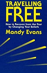 Travelling Free: How to Recover From the Past by Mandy Evans (1990-11-01)