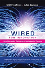 Wired for Innovation: How Information Technology Is Reshaping the Economy (The MIT Press) Paperback