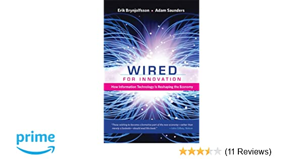 Wired for Innovation: How Information Technology Is Reshaping the ...