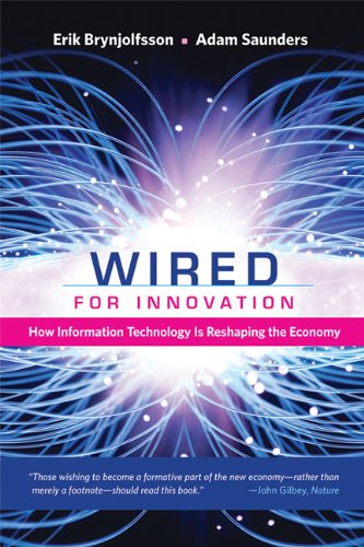 Wired For Innovation  How Information Technology Is Reshaping The Economy  Mit Press