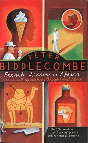 French Lessons in Africa: Travels with My Briefcase Through French Africa by Little, Brown Book Group