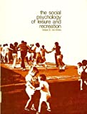 The Social Psychology of Leisure and Recreation, Iso-Ahola, Seppo E., 0697071677