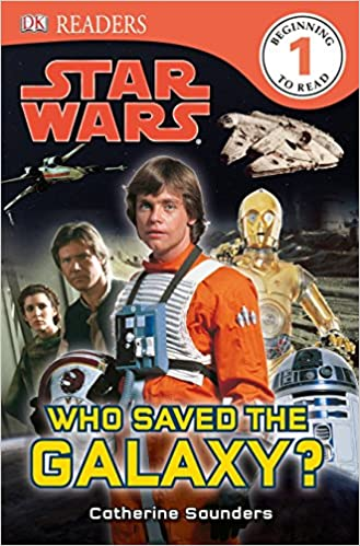 Amazon.com: DK Readers L1: Star Wars: Who Saved the Galaxy ...
