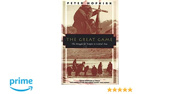 The Great Game: The Struggle for Empire in Central Asia Kodansha Globe: Amazon.es: Peter Hopkirk: Libros en idiomas extranjeros