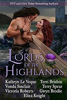 Lords of the Highlands: Seven Great Highland Romances by [Le Veque, Kathryn, Knight, Eliza, Brisbin, Terri, Spear, Terry, Sinclair, Vonda, Roberts, Victoria, Brodie, Gwyn]