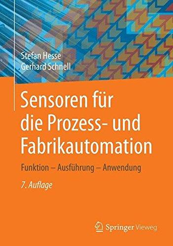 Sensoren fr die Prozess- und Fabrikautomation: Funktion  Ausfhrung  Anwendung (German Edition)